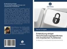 Bookcover of Entwicklung einiger Verschlüsselungsalgorithmen mit chaotischen Funktionen