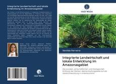 Обложка Integrierte Landwirtschaft und lokale Entwicklung im Amazonasgebiet