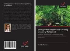 Bookcover of Zintegrowane rolnictwo i rozwój lokalny w Amazonii