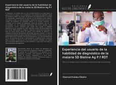 Bookcover of Experiencia del usuario de la habilidad de diagnóstico de la malaria SD Bioline Ag P.f RDT
