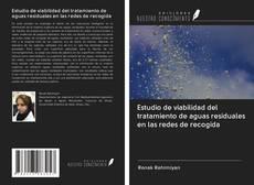 Copertina di Estudio de viabilidad del tratamiento de aguas residuales en las redes de recogida