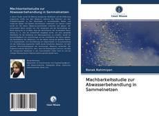 Copertina di Machbarkeitsstudie zur Abwasserbehandlung in Sammelnetzen