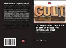 Bookcover of La catégorie de culpabilité en tant que catégorie complexe de droit