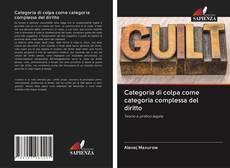 Bookcover of Categoria di colpa come categoria complessa del diritto
