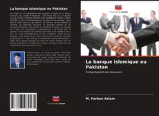 La banque islamique au Pakistan kitap kapağı