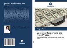 Bookcover of Vereinte Bürger und die freie Presse