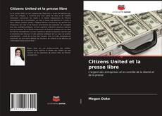 Bookcover of Citizens United et la presse libre