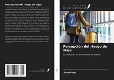 Bookcover of Percepción del riesgo de viaje