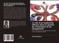 Portada del libro de Le rôle d'un leadership efficace dans la gestion de l'innovation et du changement