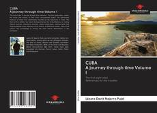 Bookcover of CUBA A journey through time Volume I