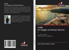Portada del libro de CUBA Un viaggio nel tempo Volume I