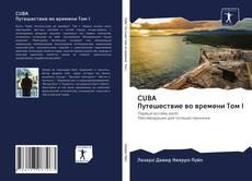 Bookcover of CUBA Путешествие во времени Том I