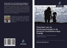 Bookcover of Theorieën van de Kinderpsychologie in de Klinische Tandheelkundige Praktijk