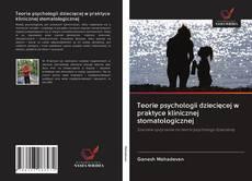 Couverture de Teorie psychologii dziecięcej w praktyce klinicznej stomatologicznej