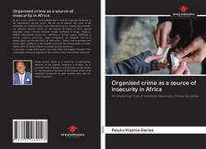 Portada del libro de Organised crime as a source of insecurity in Africa