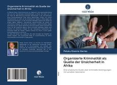 Обложка Organisierte Kriminalität als Quelle der Unsicherheit in Afrika