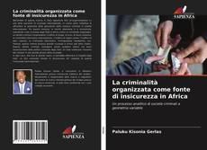 Bookcover of La criminalità organizzata come fonte di insicurezza in Africa