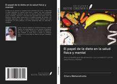 Bookcover of El papel de la dieta en la salud física y mental