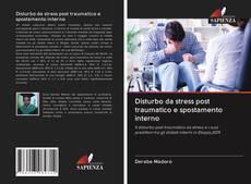 Copertina di Disturbo da stress post traumatico e spostamento interno