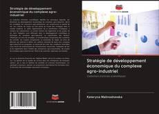 Couverture de Stratégie de développement économique du complexe agro-industriel