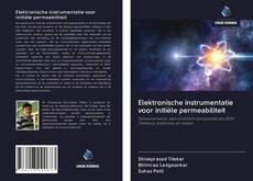 Couverture de Elektronische instrumentatie voor initiële permeabiliteit