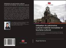 Bookcover of Utilisation du patrimoine culturel matériel Immobilier et tourisme culturel