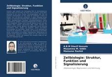 Couverture de Zellbiologie: Struktur, Funktion und Signalisierung