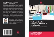 Copertina di Biologia Celular: Estrutura, Função e Sinalização