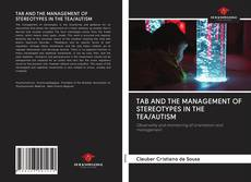 Bookcover of TAB AND THE MANAGEMENT OF STEREOTYPES IN THE TEA/AUTISM