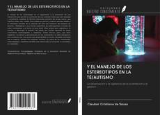 Y EL MANEJO DE LOS ESTEREOTIPOS EN LA TÉ/AUTISMO的封面