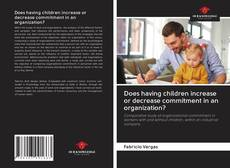 Bookcover of Does having children increase or decrease commitment in an organization?
