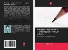 Bookcover of Avaliação fitoquímica e farmacológica de Allium sativum