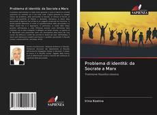 Обложка Problema di identità: da Socrate a Marx