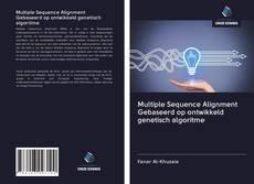 Bookcover of Multiple Sequence Alignment Gebaseerd op ontwikkeld genetisch algoritme