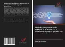 Bookcover of Wielokrotne wyrównanie sekwencyjne w oparciu o rozwinięty algorytm genetyczny