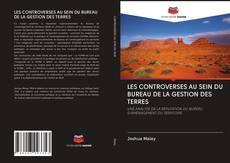 Обложка LES CONTROVERSES AU SEIN DU BUREAU DE LA GESTION DES TERRES