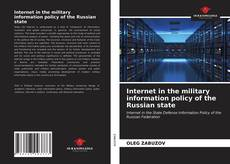 Bookcover of Internet in the military information policy of the Russian state