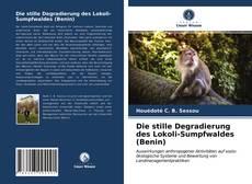 Bookcover of Die stille Degradierung des Lokoli-Sumpfwaldes (Benin)