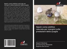 Copertina di Ajwain come additivo naturale per mangimi sulle prestazioni della quaglia