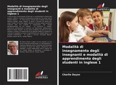 Bookcover of Modalità di insegnamento degli insegnanti e modalità di apprendimento degli studenti in inglese 1