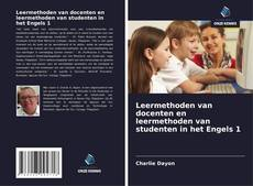 Borítókép a  Leermethoden van docenten en leermethoden van studenten in het Engels 1 - hoz