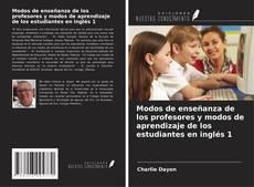 Bookcover of Modos de enseñanza de los profesores y modos de aprendizaje de los estudiantes en inglés 1