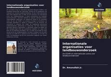 Copertina di Internationale organisaties voor landbouwonderzoek