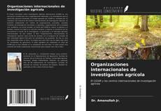 Organizaciones internacionales de investigación agrícola的封面