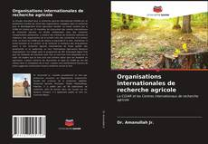 Bookcover of Organisations internationales de recherche agricole