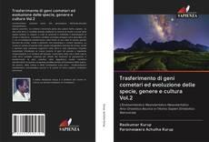 Bookcover of Trasferimento di geni cometari ed evoluzione delle specie, genere e cultura Vol.2