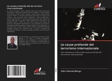 Bookcover of Le cause profonde del terrorismo internazionale