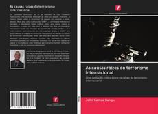 Bookcover of As causas raízes do terrorismo internacional