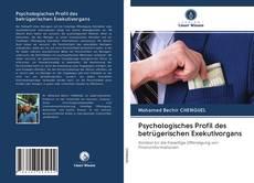 Bookcover of Psychologisches Profil des betrügerischen Exekutivorgans