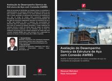 Capa do livro de Avaliação do Desempenho Sísmico da Estrutura de Aço com Conexão AWRBS